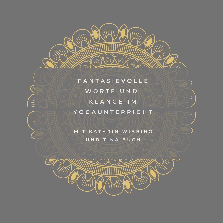 Fantasievolle Worte und Klänge im Yogaunterricht